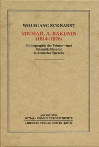 Michail A. Bakunin (1814-1876)