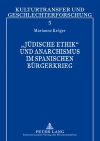 Jüdische Ethik und Anarchismus im Spanischen Bürgerkrieg