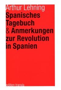 Spanisches Tagebuch & Anmerkungen zur Revolution in Spanien