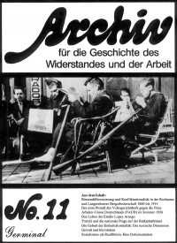 Archiv für die Geschichte des Widerstandes und der Arbeit; Bd.11