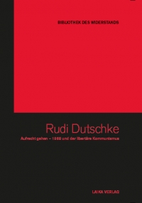 Rudi Dutschke - Aufrecht gehen