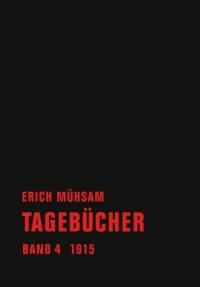 Erich Mühsam - Tagebücher, Bd. 04 - 1915