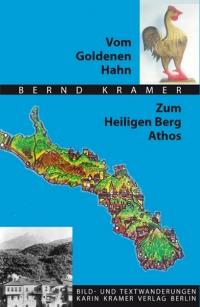 Vom Goldenen Hahn zum Heiligen Berg Athos