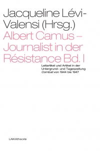 Albert Camus – Journalist in der Résistance; Bd. I