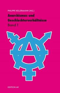 Anarchismus und Geschlechterverhältnisse, Bd. 1
