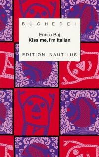 Kiss me, Im Italian