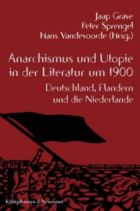 Anarchismus und Utopie in der Literatur um 1900