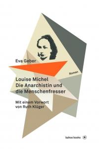 Louise Michel – Die Anarchistin und die Menschenfresser