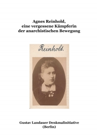 Agnes Reinhold - Eine vergessene Kämpferin der anarchistischen Bewegung