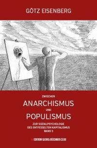 Zwischen Anarchismus und Populismus
