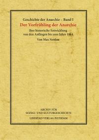 Geschichte der Anarchie (Werkausgabe), Band 1