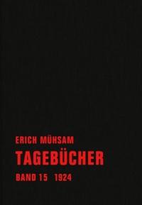 Erich Mühsam - Tagebücher, Bd. 15 - 1924