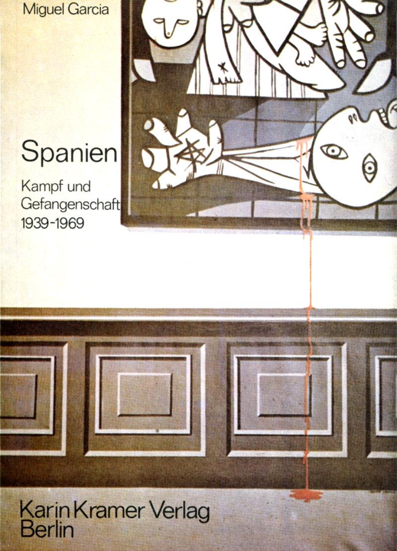 Spanien - Kampf und Gefangenschaft 1939-1969