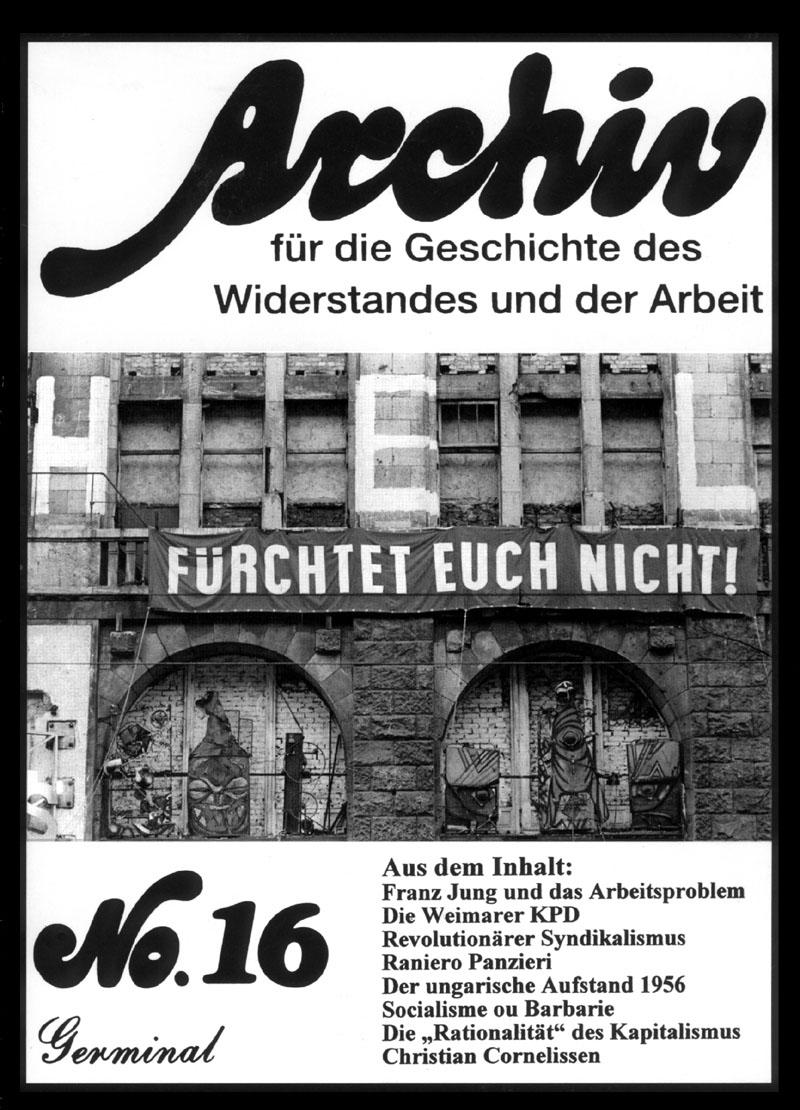 Archiv für die Geschichte des Widerstandes und der Arbeit; Bd.16