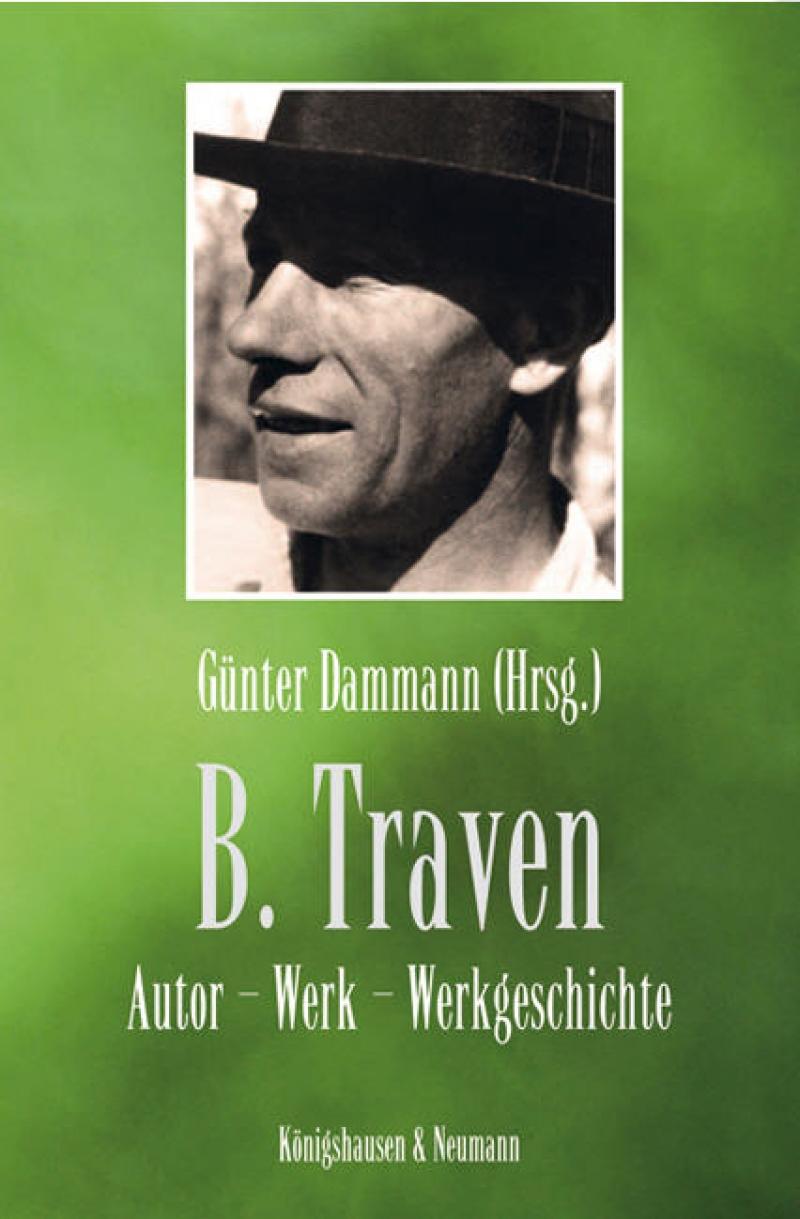 B. Traven: Autor - Werk - Werkgeschichte