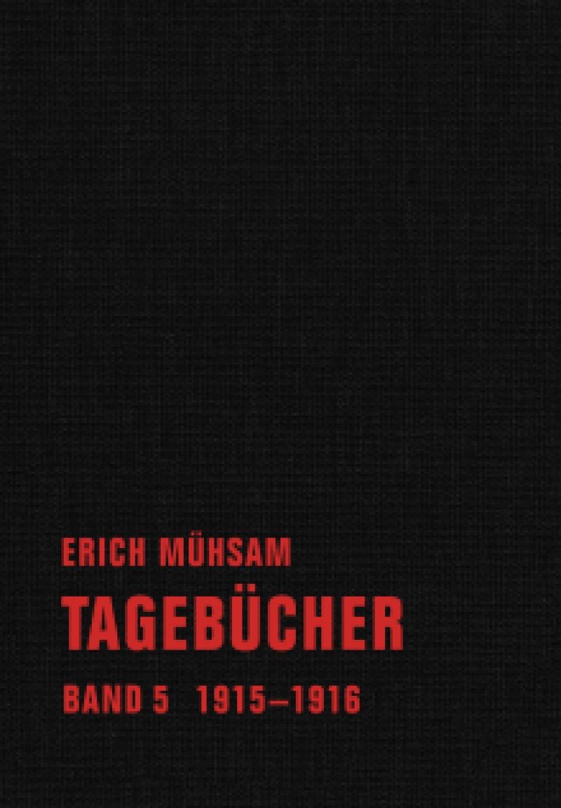 Erich Mühsam - Tagebücher, Bd. 05 - 1915-1916