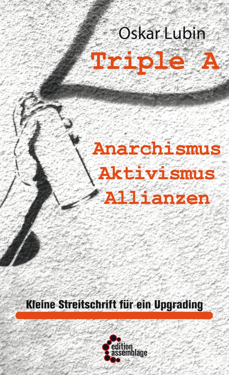 Triple A - Anarchismus, Aktivismus, Allianzen