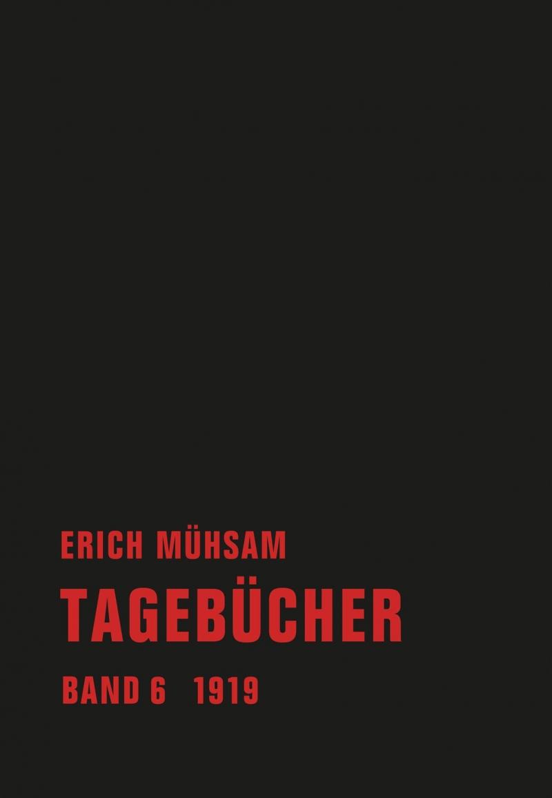Erich Mühsam - Tagebücher, Bd. 06 - 1919
