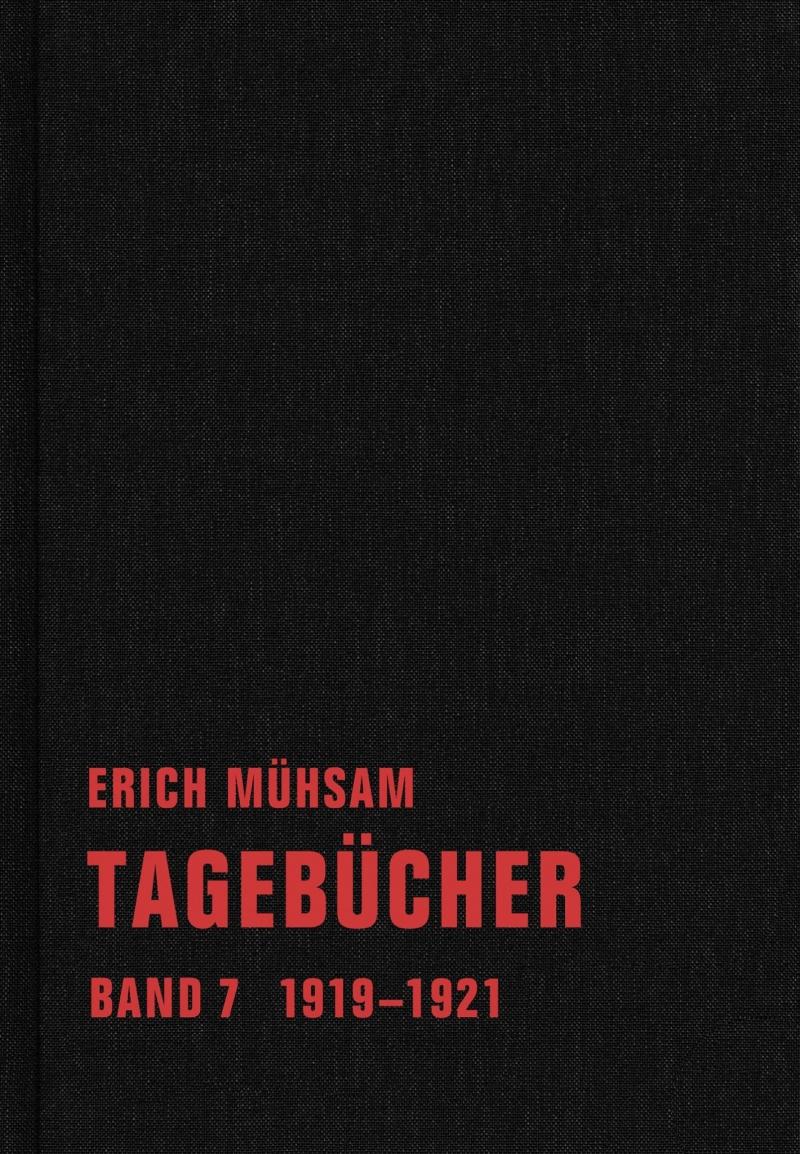 Erich Mühsam - Tagebücher, Bd. 07 - 1919-1921