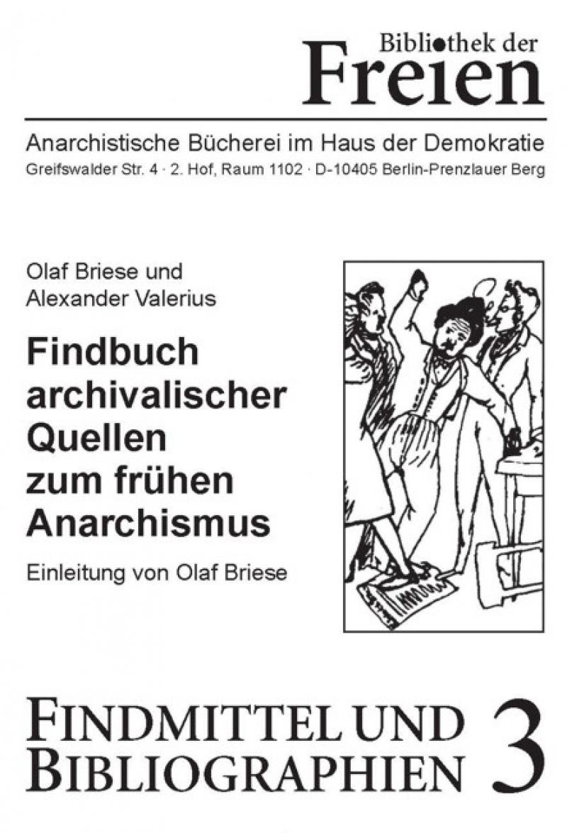 Findbuch archivalischer Quellen zum frühen Anarchismus
