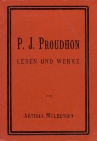 P. J. Proudhon - Leben und Werke