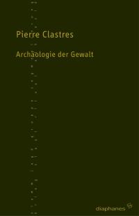 Archäologie der Gewalt