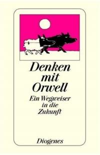 Denken mit Orwell