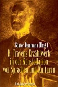 B. Travens Erzählwerk in der Konstellation von Sprachen und Kulturen
