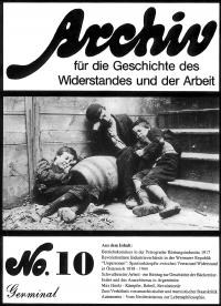 Archiv für die Geschichte des Widerstandes und der Arbeit; Bd.10