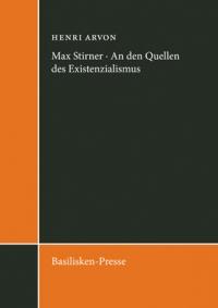 Max Stirner - An den Quellen des Existenzialismus
