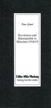 Revolution und Räterepublik in München 1918/19