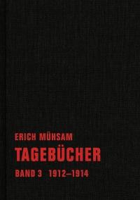 Erich Mühsam - Tagebücher, Bd. 03 - 1912-1914