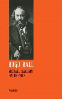 Michael Bakunin - Ein Brevier