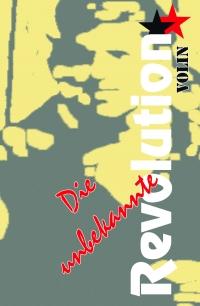 Die unbekannte Revolution