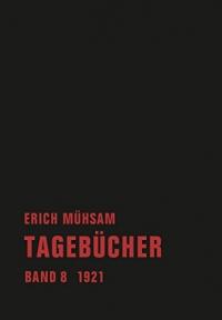 Erich Mühsam - Tagebücher, Bd. 08 - 1921