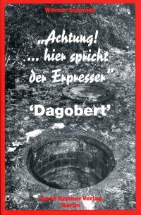 Achtung! . . . hier spricht der Erpresser Dagobert