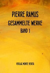 Ramus: Gesammelte Werke, Band 1