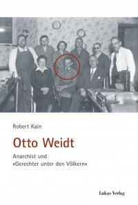 Otto Weidt: Anarchist und Gerechter unter den Völkern