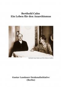 Berthold Cahn - Ein Leben für den Anarchismus