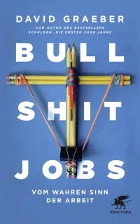 Bullshit-Jobs - Vom wahren Sinn der Arbeit
