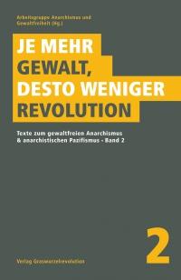 Je mehr Gewalt, desto weniger Revolution - Bd. 2
